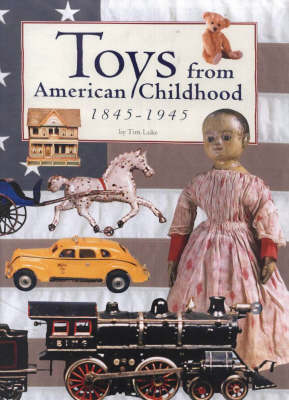 Toys from American Childhood: 1845-1945 (Hardback)