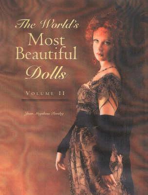 World's Most Beautiful Dolls, Volume 2 (Hardback)