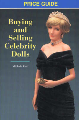 Buying & Selling Celebrity Dolls: Price Guide (Paperback)