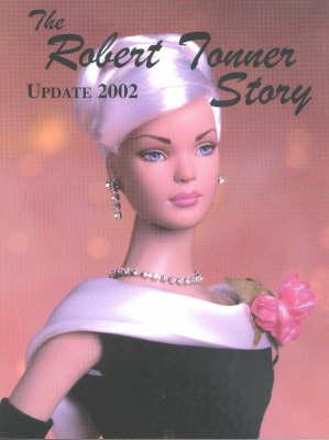 Robert Tonner Story: Update 2002 (Paperback)