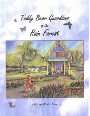 Teddy Bear Guardians of the Rain Forest (Hardback)