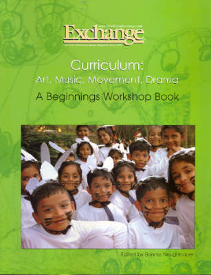 Curriculum: Art, Music, Movement, Drama - A Beginnings Workshop Book (Paperback)