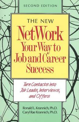 Network Your Way to Job and Career Success: Turn Contacts into Job Leads, Interviews and Offers (Paperback)
