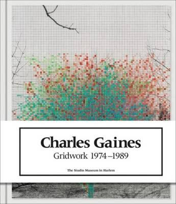 Charles Gaines - Gridwork 1974-1989 (Hardback)