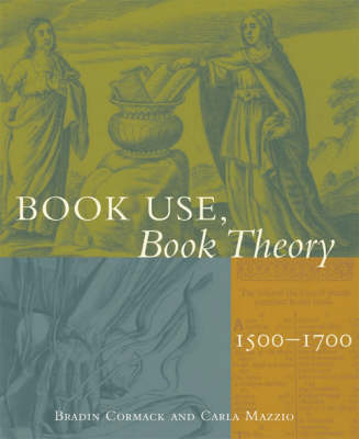Book Use, Book Theory: 1500-1700 (Paperback)