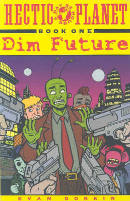 Hectic Planet Book 1: Dim Future (Paperback)