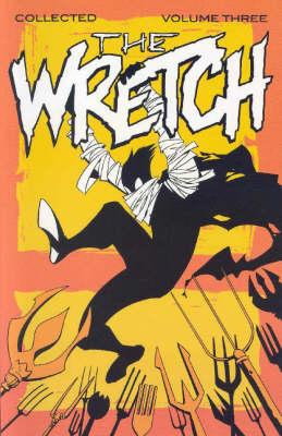 Wretch: Wretch Volume 3: Cradle To Grave Cradle to Grave v. 3 (Paperback)