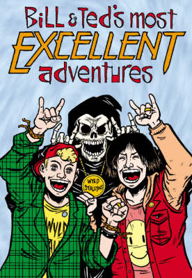 Bill & Ted's Most Excellent Adventures Volume 1 (Paperback)