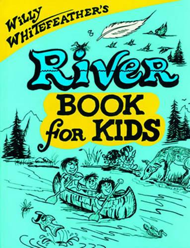 Willy Whitefeather's River Book for Kids (Paperback)