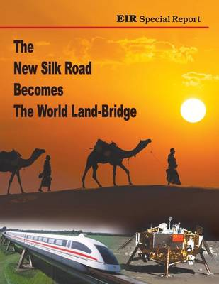 The New Silk Road Becomes the World Land-Bridge (Paperback)