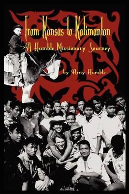 From Kansas to Kalimantan (Paperback)