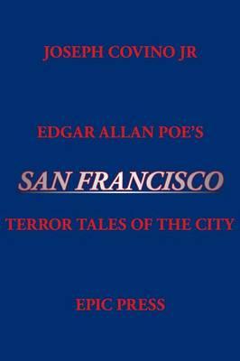 Edgar Allan Poe's San Francisco: Terror Tales of the City (Paperback)