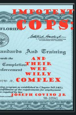 Impotent Cops: And Their Wee Willy Complex (Paperback)
