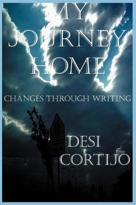 My Journey Home: Changes Through Writing (Paperback)