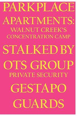 Park Place Apartments: Walnut Creek's Concentration Camp (Paperback)