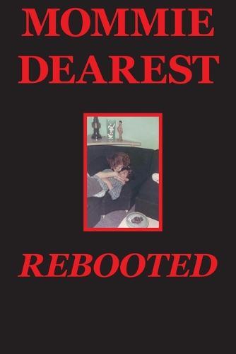 Mommie Dearest Rebooted (Paperback)