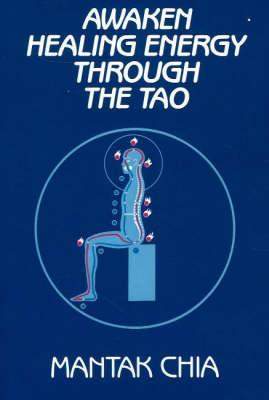 Awaken Healing Energy Through the Tao (Paperback)