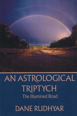 Astrological Triptych: The Illumined Road (Paperback)