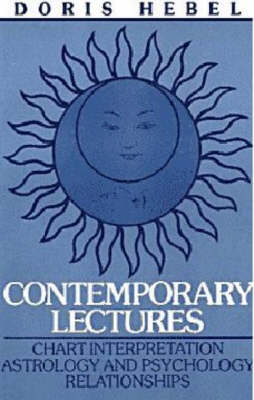 Contemporary Lectures: Chart Interpretation Astrology & Psychology Relationships (Paperback)