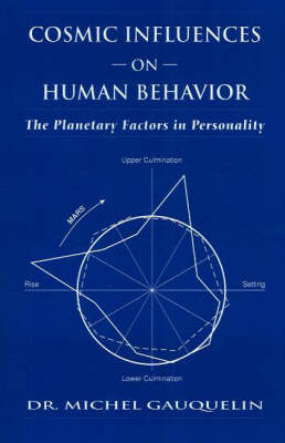 Cosmic Influences on Human Behaviour: The Planetary Factors in Personality (Paperback)