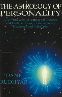 Astrology of Personality: A Re-formulation of Astrological Concepts & Ideals, in Terms of Contemporary Psychology & Philosophy (Paperback)
