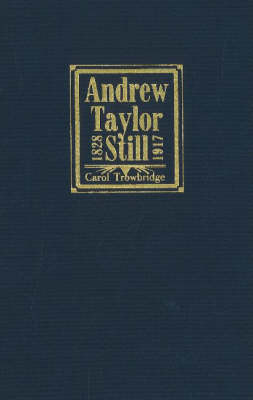 Andrew Taylor Still, 1828-1917 (Hardback)