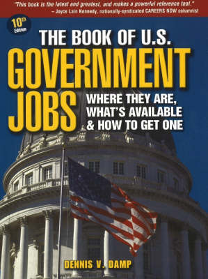The Book of U.S. Government Jobs: Where They are, What's Available, & How to Complete a Federal Resume (Paperback)