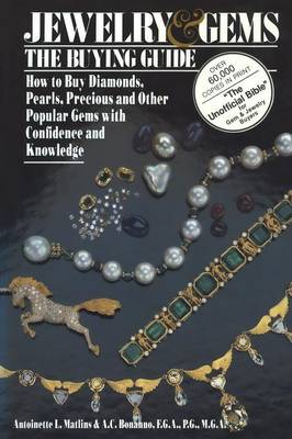 Jewelry & Gems The Buying Guide: How to Buy Diamonds, Pearls, Precious and Other Popular Gems with Confidence and Knowledge (Paperback)