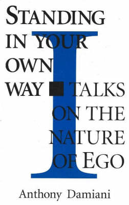 Standing in Your Own Way: Talks on the Nature of Ego (Paperback)