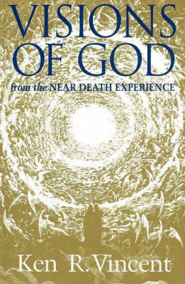 Visions of God From the Near Death Experience (Hardback)