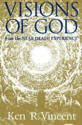 Visions of God from the Near Death Experience (Paperback)