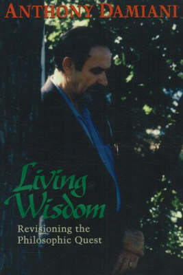 Living Wisdom: Revisioning the Philosophic Quest (Paperback)