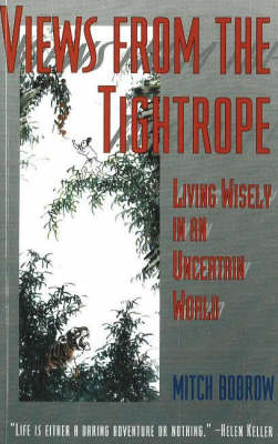 Views from the Tightrope: Living Wisely in an Uncertain World (Paperback)