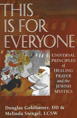 This is for Everyone: Universal Principles of Healing Prayer & the Jewish Mystics (Paperback)