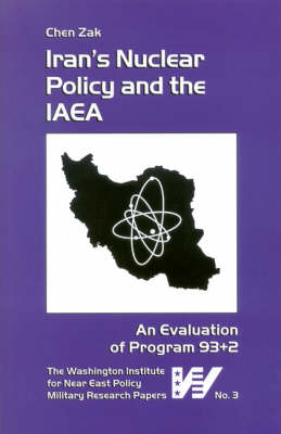 Iran's Nuclear Policy and the IAEA: An Evaluation of Program 93+2 (Paperback)