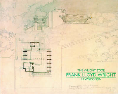The Wright State: Frank Lloyd Wright in Wisconsin (Paperback)
