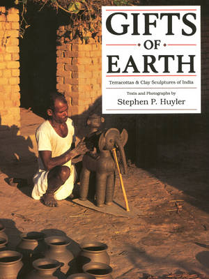 Gifts of Earth: Teracottas and Clay Sculptures of India (Hardback)