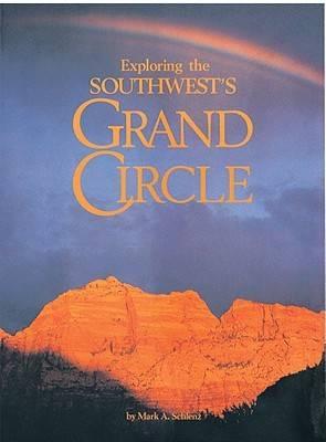 Exploring the Southwest's Grand Circle (Paperback)