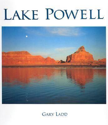 Lake Powell: A Photographic Essay of Glen Canyon National Recreation Area (Hardback)