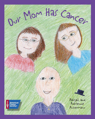 Our Mom Has Cancer (Paperback)