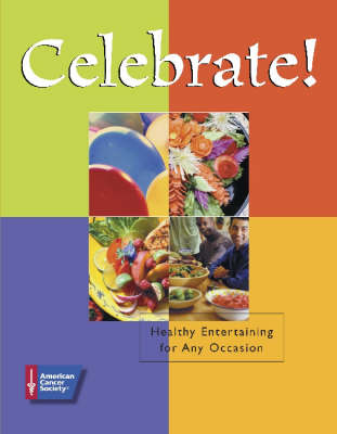Celebrate!: Healthy Entertaining for Any Occasion (Paperback)