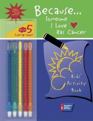 Because Someone I Love Has Cancer: Kids' Activity Book (Spiral bound)