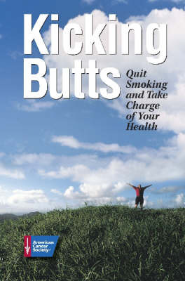 Kicking Butts: Quit Smoking and Take Charge of Your Health (Paperback)
