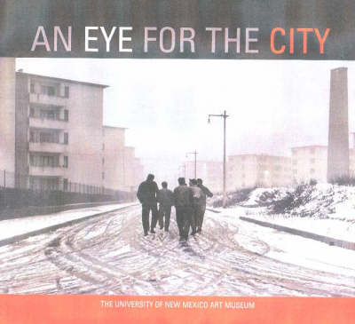 An Eye for the City: Italian Photography and the Image of the Contemporary City (Paperback)
