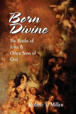 Born Divine: The Births of Jesus and Other Sons of God (Paperback)