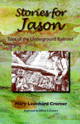Stories for Jason: Tales of the Underground Railroad (Paperback)