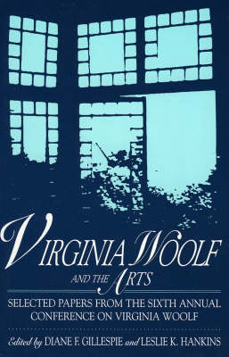 Virginia Woolf and the Arts: Selected Papers from the Sixth Annual Conference on Virginia Woolf (Paperback)