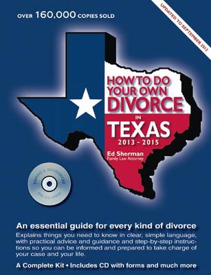 How to Do Your Own Divorce in Texas 2013Â 2015: An Essential Guide for Every Kind of Divorce (Paperback)