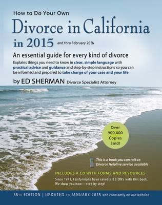 How to Do Your Own Divorce in California in 2015: An Essential Guide for Every Kind of Divorce (Paperback)