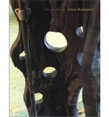 Mel Kendrick: Core Samples (Paperback)